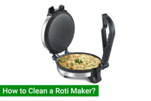 How to clean Roti Maker?