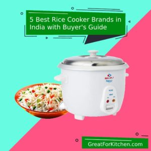 5 Best Rice Cooker Brands in India 2021 with Buyers Guide