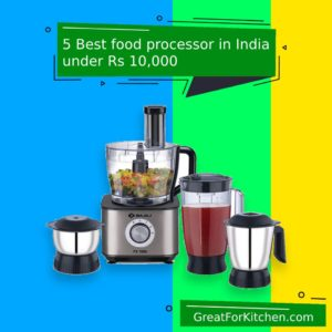 5 Best food processor in India under Rs 10000