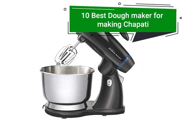 Best Dough maker for Chapati