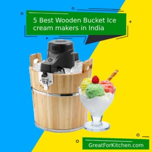5 Best Wooden Bucket Ice cream makers in India