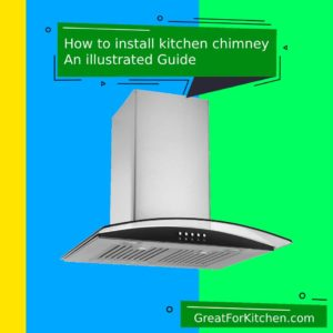 How to install kitchen chimney in India?