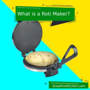 What is a Roti Maker?
