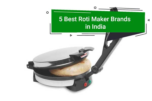 Best Roti Maker Brands in India