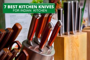 7 Best Quality Kitchen Knives for Indian Kitchens