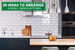 How to Arrange a Small Indian Kitchen: 20 Genius Ideas