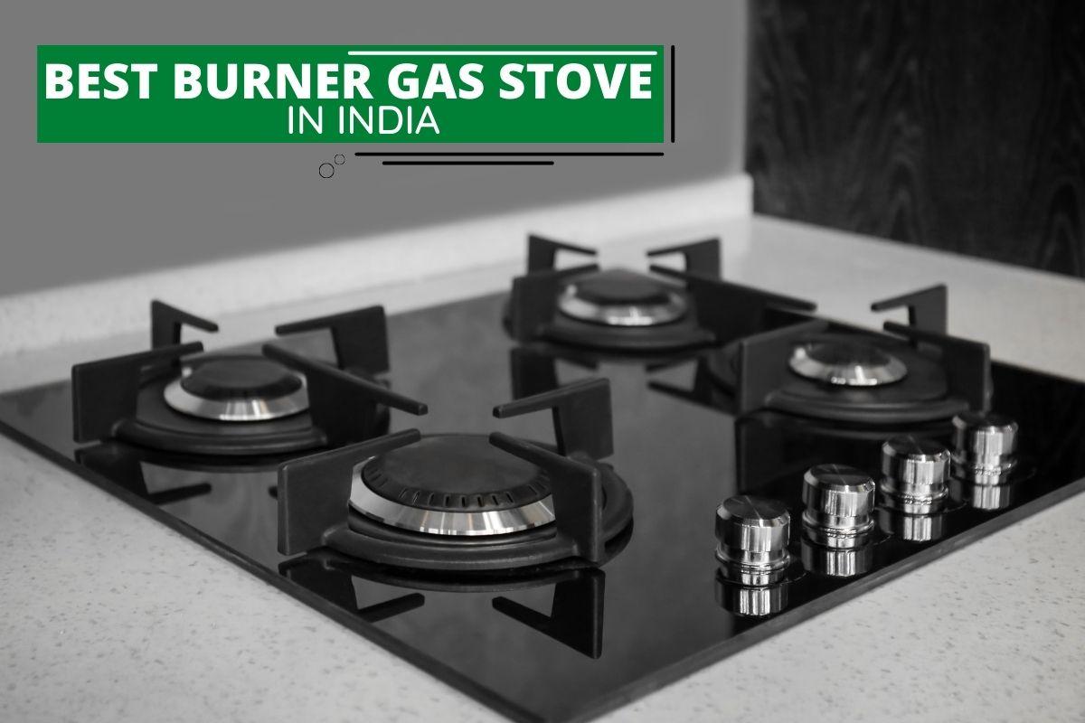 7 best burner Gas Stove in India.