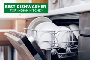 Best Dishwasher for Indian Kitchen